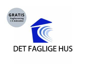 3 mdr. GRATIS fagforening hos Det Faglige Hus